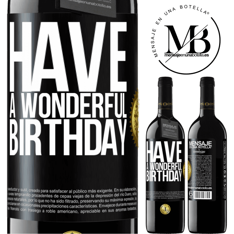 24,95 € Free Shipping | Red Wine RED Edition Crianza 6 Months Have a wonderful birthday Black Label. Customizable label Aging in oak barrels 6 Months Harvest 2018 Tempranillo