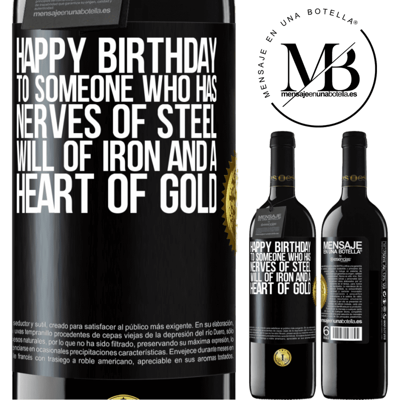 24,95 € Free Shipping | Red Wine RED Edition Crianza 6 Months Happy birthday to someone who has nerves of steel, will of iron and a heart of gold Black Label. Customizable label Aging in oak barrels 6 Months Harvest 2018 Tempranillo