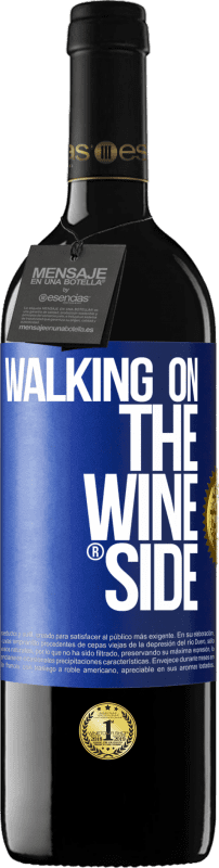 24,95 € | Red Wine RED Edition Crianza 6 Months Walking on the Wine Side® Blue Label. Customizable label Aging in oak barrels 6 Months Harvest 2018 Tempranillo