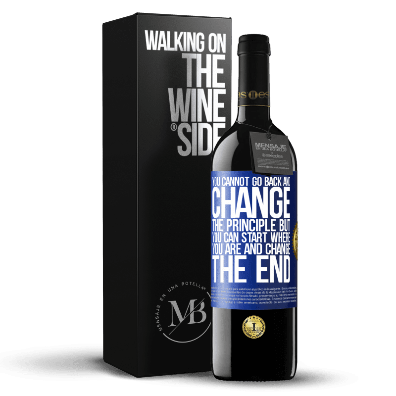 24,95 € Free Shipping | Red Wine RED Edition Crianza 6 Months You cannot go back and change the principle. But you can start where you are and change the end Blue Label. Customizable label Aging in oak barrels 6 Months Harvest 2018 Tempranillo