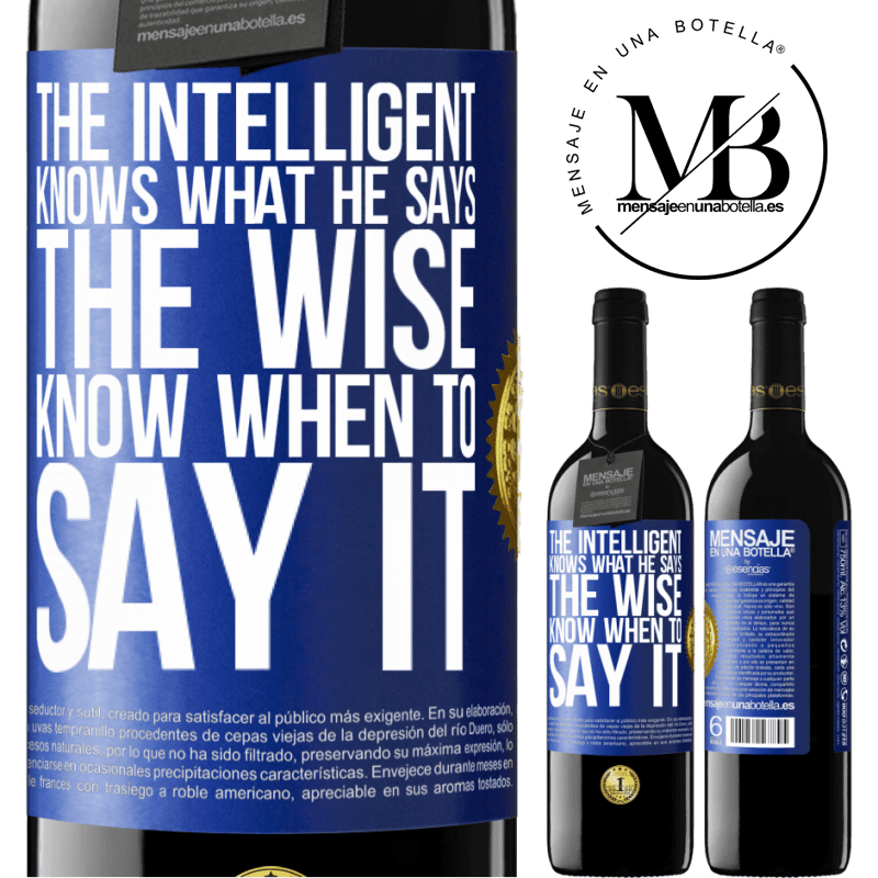 24,95 € Free Shipping | Red Wine RED Edition Crianza 6 Months The intelligent knows what he says. The wise know when to say it Blue Label. Customizable label Aging in oak barrels 6 Months Harvest 2018 Tempranillo