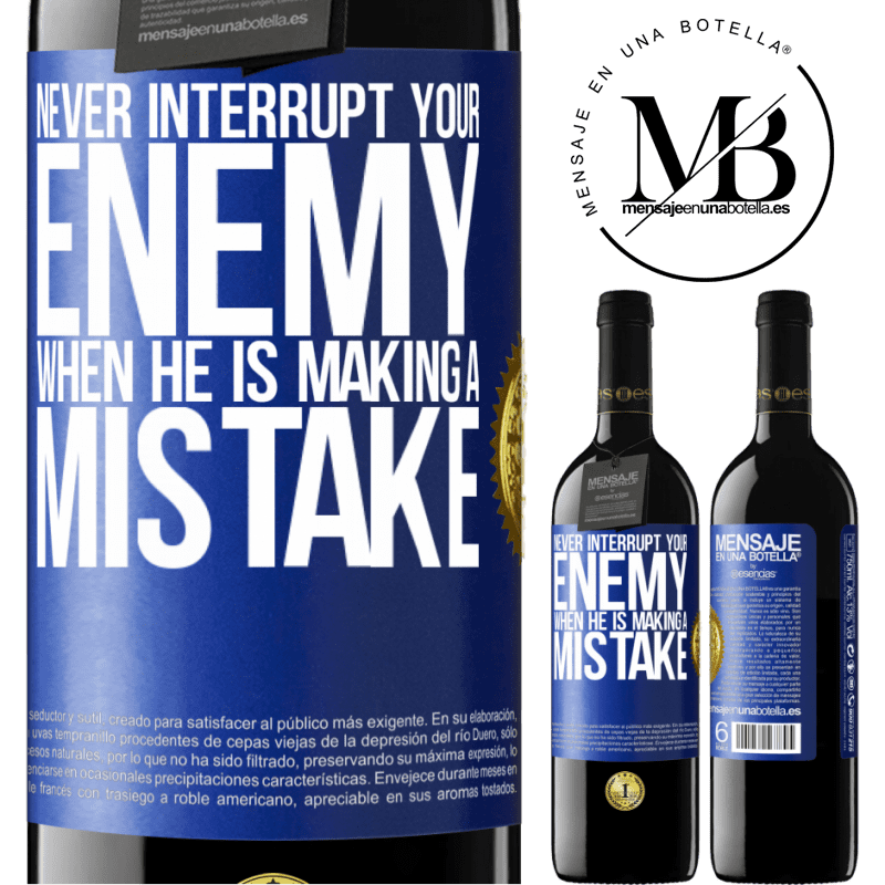 24,95 € Free Shipping | Red Wine RED Edition Crianza 6 Months Never interrupt your enemy when he is making a mistake Blue Label. Customizable label Aging in oak barrels 6 Months Harvest 2018 Tempranillo