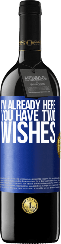 24,95 € Free Shipping | Red Wine RED Edition Crianza 6 Months I'm already here. You have two wishes Blue Label. Customizable label Aging in oak barrels 6 Months Harvest 2018 Tempranillo