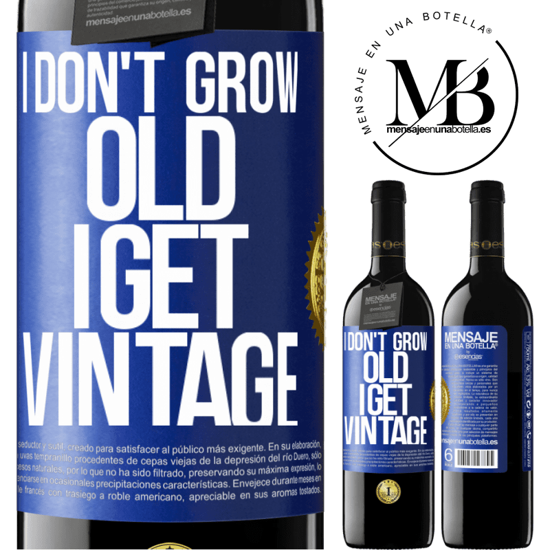 24,95 € Free Shipping   Red Wine RED Edition Crianza 6 Months I don't grow old, I get vintage Blue Label. Customizable label Aging in oak barrels 6 Months Harvest 2018 Tempranillo