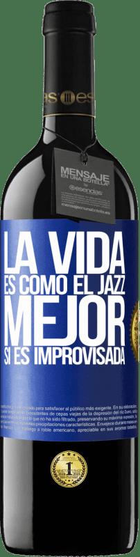 «La vida es como el jazz… mejor si es improvisada» Edición RED Crianza 6 Meses