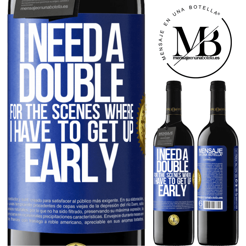 24,95 € Free Shipping   Red Wine RED Edition Crianza 6 Months I need a double for the scenes where I have to get up early Blue Label. Customizable label Aging in oak barrels 6 Months Harvest 2018 Tempranillo