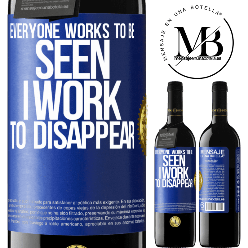 24,95 € Free Shipping | Red Wine RED Edition Crianza 6 Months Everyone works to be seen. I work to disappear Blue Label. Customizable label Aging in oak barrels 6 Months Harvest 2018 Tempranillo