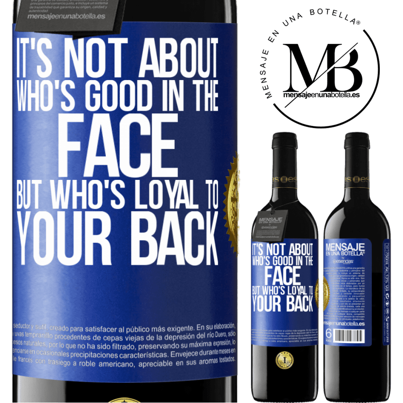 24,95 € Free Shipping | Red Wine RED Edition Crianza 6 Months It's not about who's good in the face, but who's loyal to your back Blue Label. Customizable label Aging in oak barrels 6 Months Harvest 2018 Tempranillo