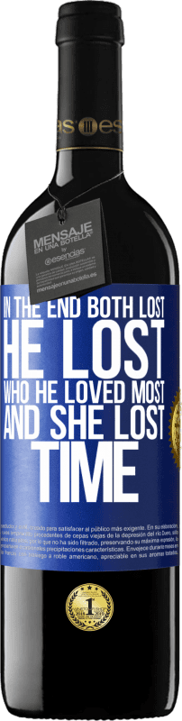 «In the end, both lost. He lost who he loved most, and she lost time» RED Edition Crianza 6 Months