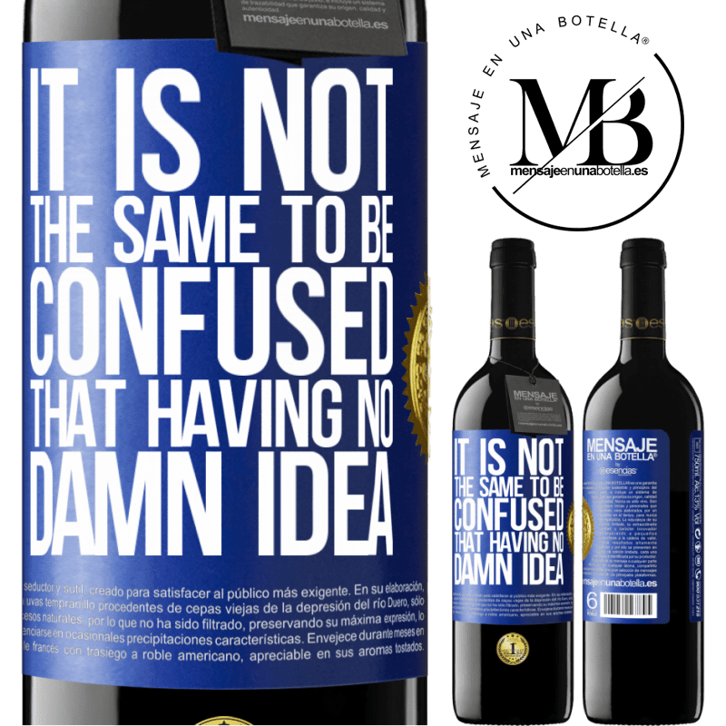 24,95 € Free Shipping | Red Wine RED Edition Crianza 6 Months It is not the same to be confused that having no damn idea Blue Label. Customizable label Aging in oak barrels 6 Months Harvest 2018 Tempranillo