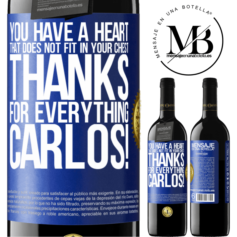 24,95 € Free Shipping | Red Wine RED Edition Crianza 6 Months You have a heart that does not fit in your chest. Thanks for everything, Carlos! Blue Label. Customizable label Aging in oak barrels 6 Months Harvest 2018 Tempranillo