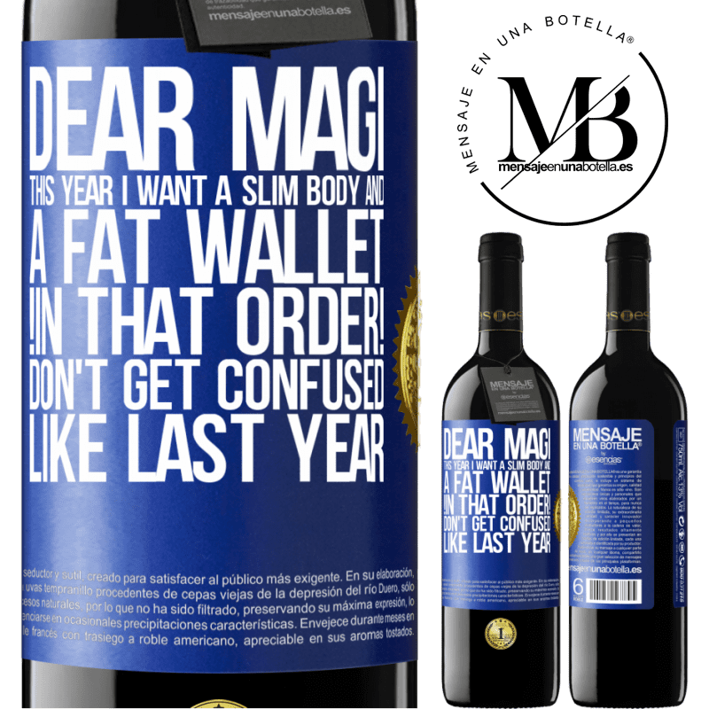 24,95 € Free Shipping | Red Wine RED Edition Crianza 6 Months Dear Magi, this year I want a slim body and a fat wallet. !In that order! Don't get confused like last year Blue Label. Customizable label Aging in oak barrels 6 Months Harvest 2018 Tempranillo