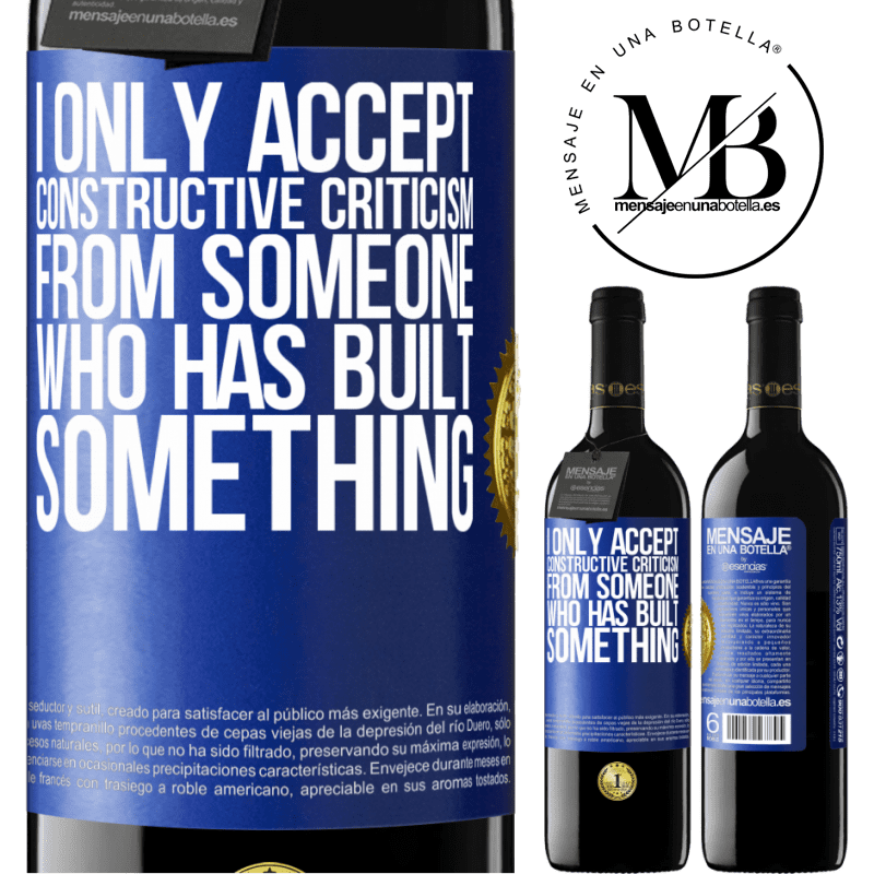 24,95 € Free Shipping | Red Wine RED Edition Crianza 6 Months I only accept constructive criticism from someone who has built something Blue Label. Customizable label Aging in oak barrels 6 Months Harvest 2018 Tempranillo