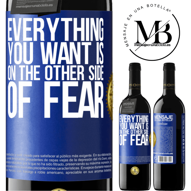 24,95 € Free Shipping | Red Wine RED Edition Crianza 6 Months Everything you want is on the other side of fear Blue Label. Customizable label Aging in oak barrels 6 Months Harvest 2018 Tempranillo