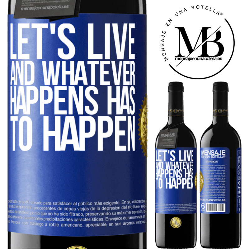 24,95 € Free Shipping | Red Wine RED Edition Crianza 6 Months Let's live. And whatever happens has to happen Blue Label. Customizable label Aging in oak barrels 6 Months Harvest 2018 Tempranillo