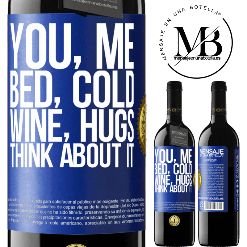 24,95 € Free Shipping | Red Wine RED Edition Crianza 6 Months You, me, bed, cold, wine, hugs. Think about it Blue Label. Customizable label Aging in oak barrels 6 Months Harvest 2018 Tempranillo