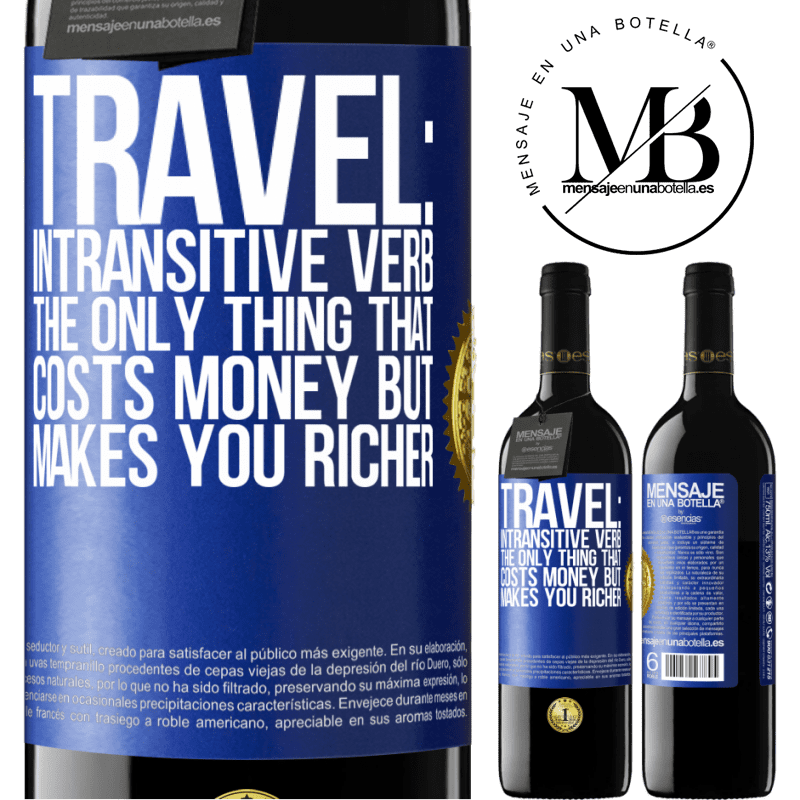 24,95 € Free Shipping | Red Wine RED Edition Crianza 6 Months Travel: intransitive verb. The only thing that costs money but makes you richer Blue Label. Customizable label Aging in oak barrels 6 Months Harvest 2018 Tempranillo