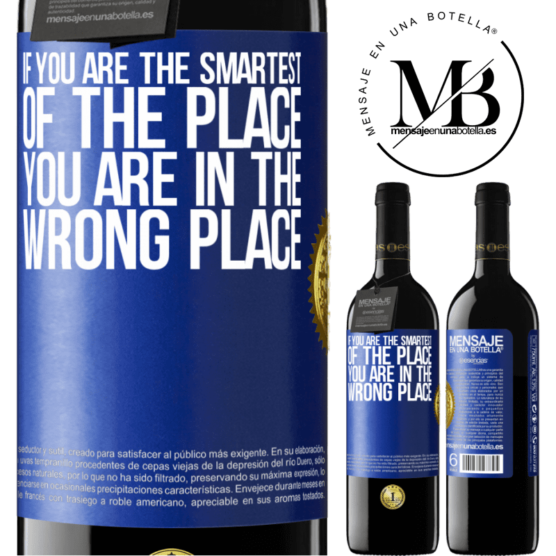 24,95 € Free Shipping | Red Wine RED Edition Crianza 6 Months If you are the smartest of the place, you are in the wrong place Blue Label. Customizable label Aging in oak barrels 6 Months Harvest 2018 Tempranillo