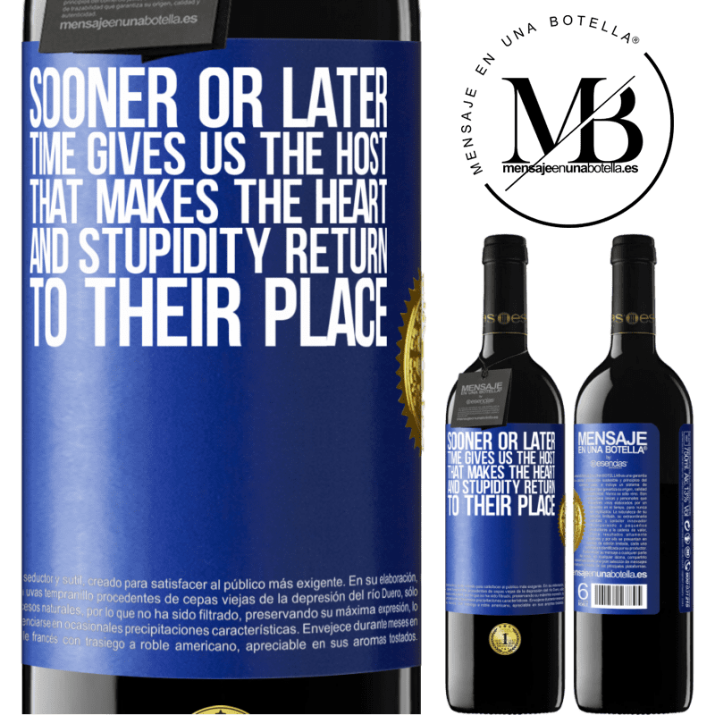 24,95 € Free Shipping   Red Wine RED Edition Crianza 6 Months Sooner or later time gives us the host that makes the heart and stupidity return to their place Blue Label. Customizable label Aging in oak barrels 6 Months Harvest 2018 Tempranillo