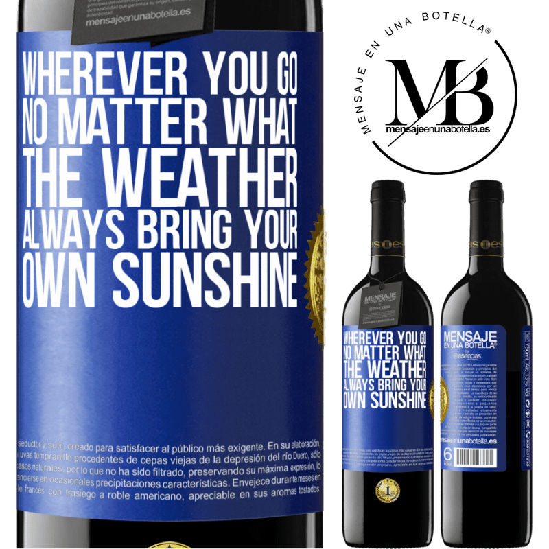 24,95 € Free Shipping | Red Wine RED Edition Crianza 6 Months Wherever you go, no matter what the weather, always bring your own sunshine Blue Label. Customizable label Aging in oak barrels 6 Months Harvest 2018 Tempranillo