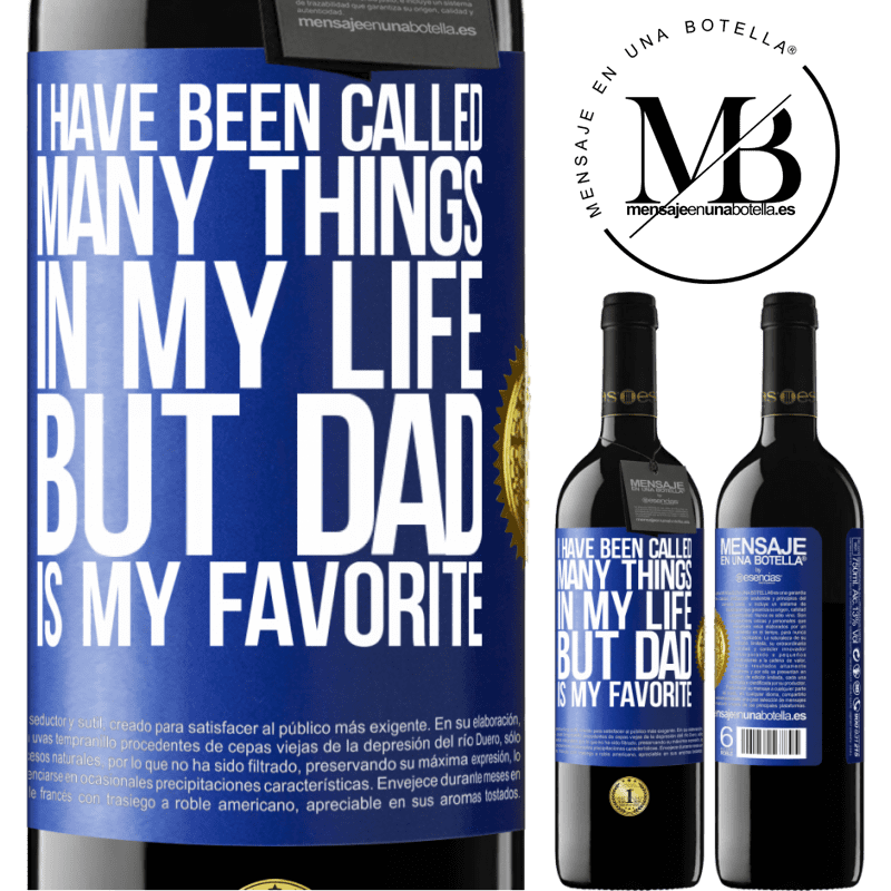 24,95 € Free Shipping | Red Wine RED Edition Crianza 6 Months I have been called many things in my life, but dad is my favorite Blue Label. Customizable label Aging in oak barrels 6 Months Harvest 2018 Tempranillo