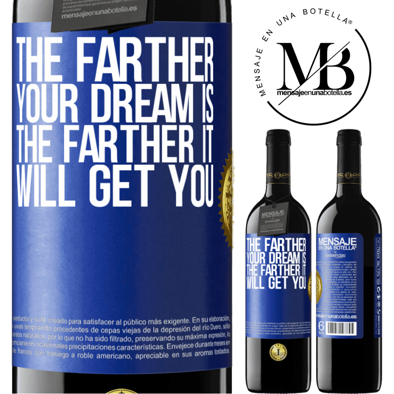 24,95 € Free Shipping | Red Wine RED Edition Crianza 6 Months The farther your dream is, the farther it will get you Blue Label. Customizable label Aging in oak barrels 6 Months Harvest 2018 Tempranillo