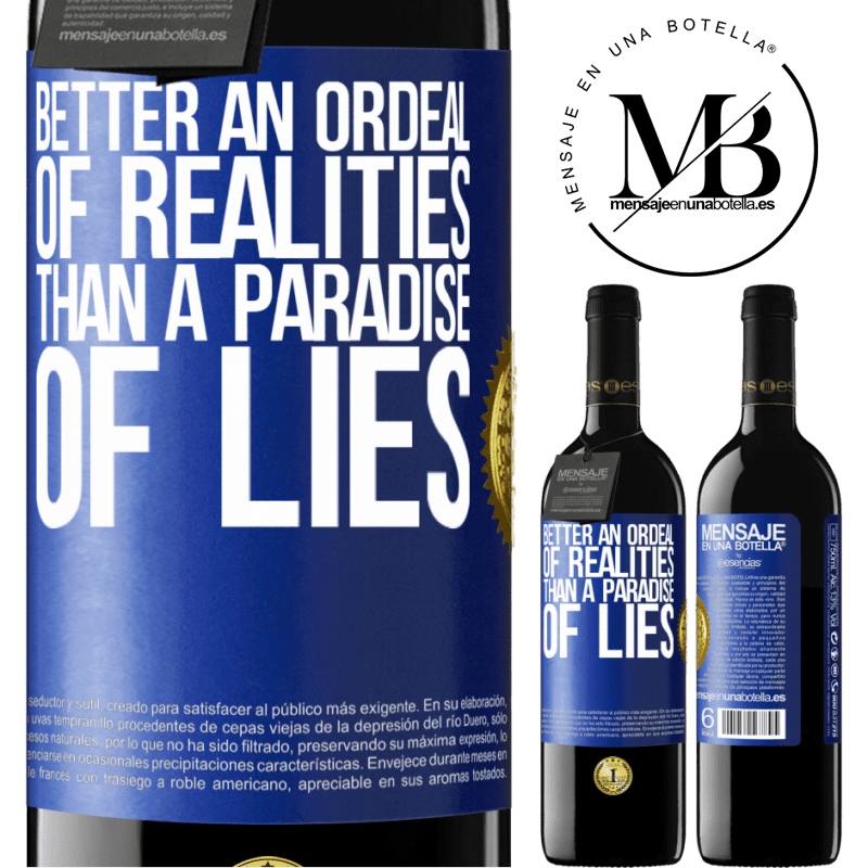 24,95 € Free Shipping | Red Wine RED Edition Crianza 6 Months Better an ordeal of realities than a paradise of lies Blue Label. Customizable label Aging in oak barrels 6 Months Harvest 2018 Tempranillo