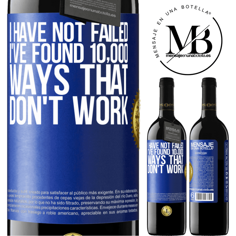 24,95 € Free Shipping | Red Wine RED Edition Crianza 6 Months I have not failed. I've found 10,000 ways that don't work Blue Label. Customizable label Aging in oak barrels 6 Months Harvest 2018 Tempranillo
