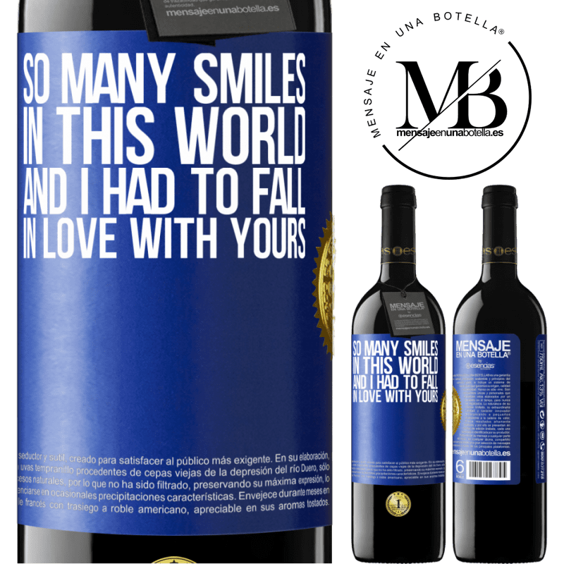 24,95 € Free Shipping | Red Wine RED Edition Crianza 6 Months So many smiles in this world, and I had to fall in love with yours Blue Label. Customizable label Aging in oak barrels 6 Months Harvest 2018 Tempranillo