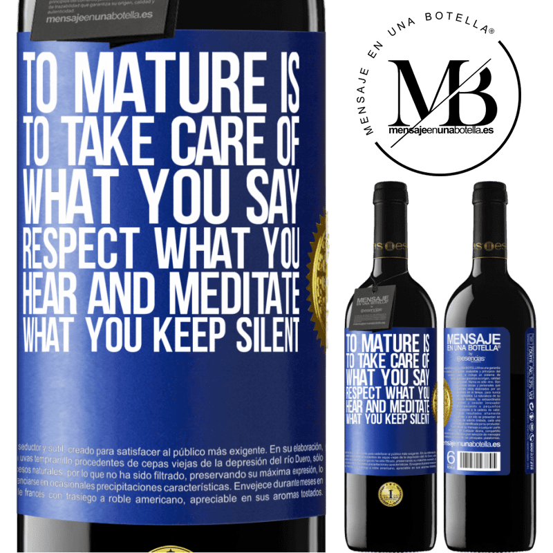 24,95 € Free Shipping | Red Wine RED Edition Crianza 6 Months To mature is to take care of what you say, respect what you hear and meditate what you keep silent Blue Label. Customizable label Aging in oak barrels 6 Months Harvest 2018 Tempranillo
