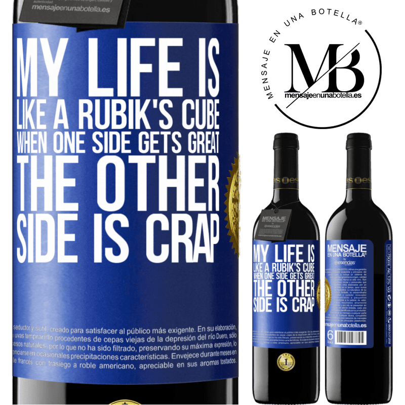 24,95 € Free Shipping | Red Wine RED Edition Crianza 6 Months My life is like a rubik's cube. When one side gets great, the other side is crap Blue Label. Customizable label Aging in oak barrels 6 Months Harvest 2018 Tempranillo