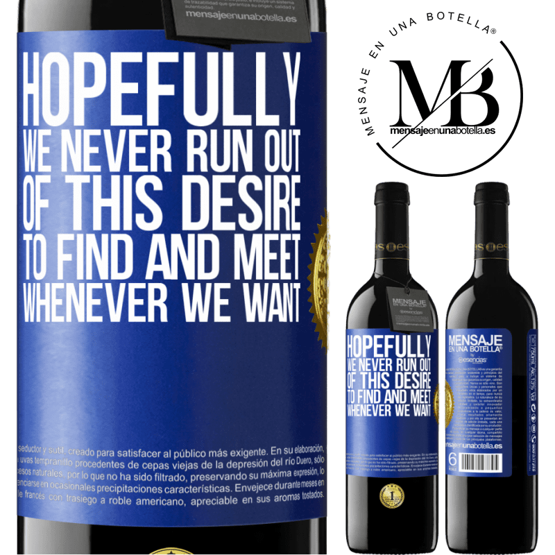 24,95 € Free Shipping | Red Wine RED Edition Crianza 6 Months Hopefully we never run out of this desire to find and meet whenever we want Blue Label. Customizable label Aging in oak barrels 6 Months Harvest 2018 Tempranillo