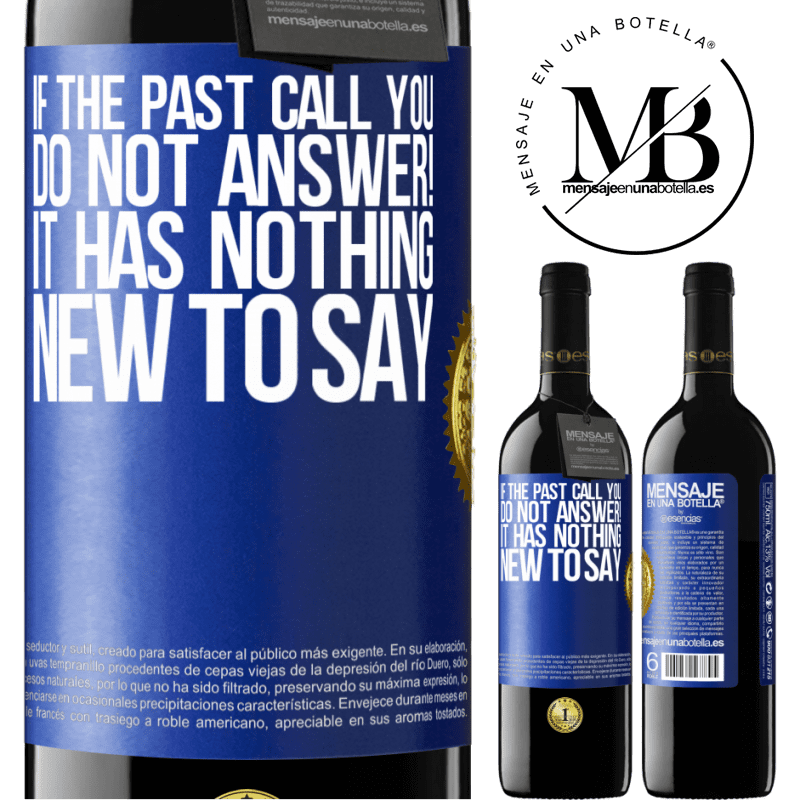24,95 € Free Shipping   Red Wine RED Edition Crianza 6 Months If the past call you, do not answer! It has nothing new to say Blue Label. Customizable label Aging in oak barrels 6 Months Harvest 2018 Tempranillo
