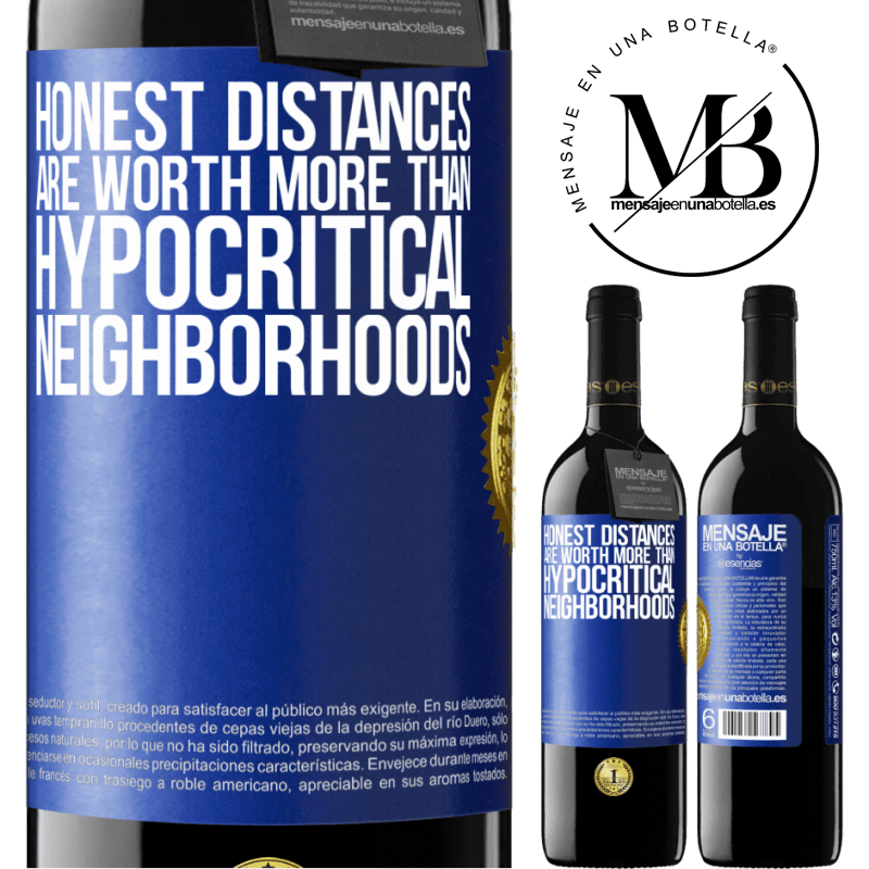 24,95 € Free Shipping | Red Wine RED Edition Crianza 6 Months Honest distances are worth more than hypocritical neighborhoods Blue Label. Customizable label Aging in oak barrels 6 Months Harvest 2018 Tempranillo