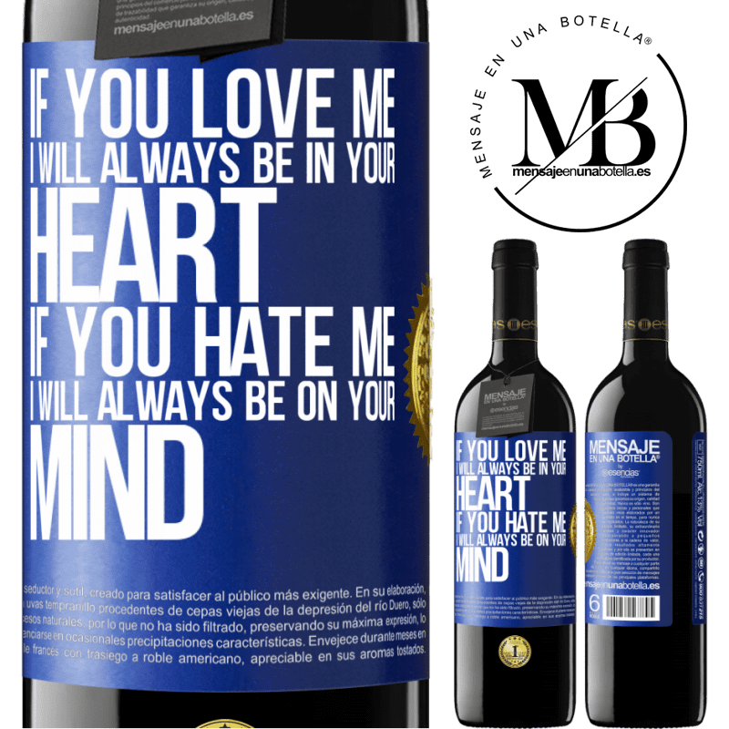 24,95 € Free Shipping | Red Wine RED Edition Crianza 6 Months If you love me, I will always be in your heart. If you hate me, I will always be on your mind Blue Label. Customizable label Aging in oak barrels 6 Months Harvest 2018 Tempranillo