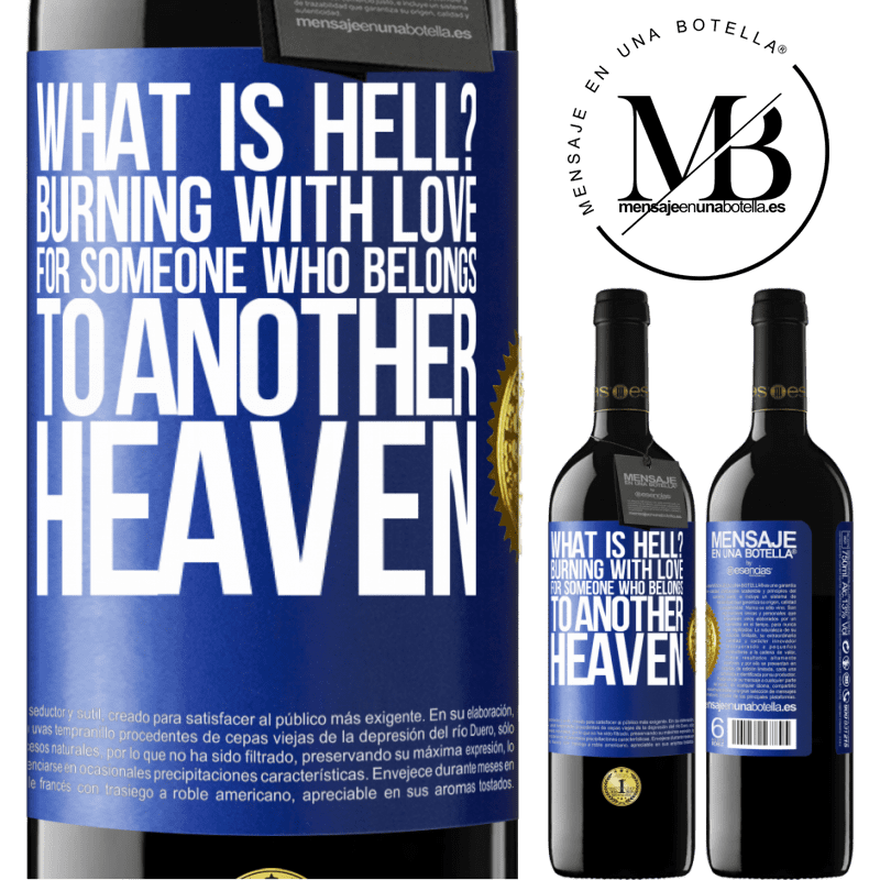 24,95 € Free Shipping | Red Wine RED Edition Crianza 6 Months what is hell? Burning with love for someone who belongs to another heaven Blue Label. Customizable label Aging in oak barrels 6 Months Harvest 2018 Tempranillo