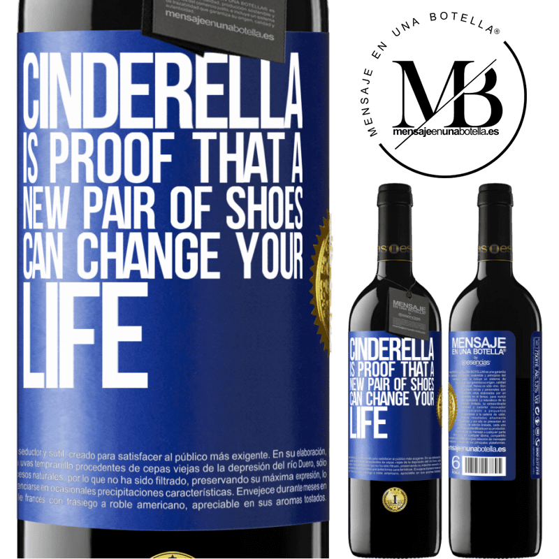 24,95 € Free Shipping | Red Wine RED Edition Crianza 6 Months Cinderella is proof that a new pair of shoes can change your life Blue Label. Customizable label Aging in oak barrels 6 Months Harvest 2018 Tempranillo