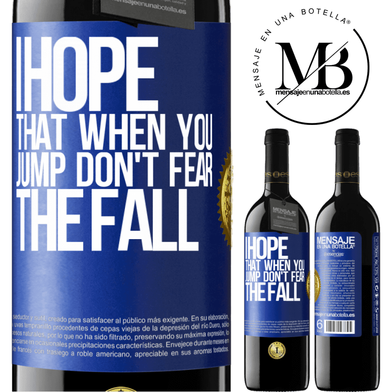 24,95 € Free Shipping | Red Wine RED Edition Crianza 6 Months I hope that when you jump don't fear the fall Blue Label. Customizable label Aging in oak barrels 6 Months Harvest 2018 Tempranillo