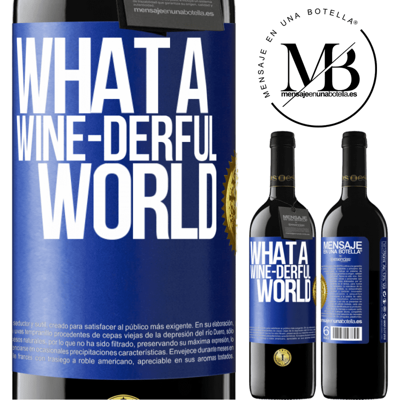 24,95 € Free Shipping | Red Wine RED Edition Crianza 6 Months What a wine-derful world Blue Label. Customizable label Aging in oak barrels 6 Months Harvest 2018 Tempranillo