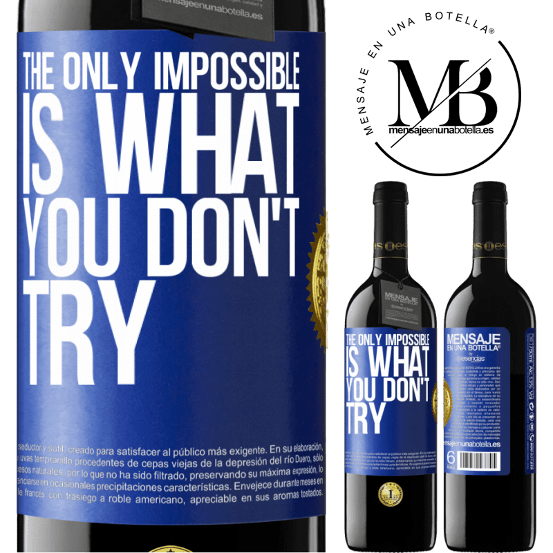24,95 € Free Shipping | Red Wine RED Edition Crianza 6 Months The only impossible is what you don't try Blue Label. Customizable label Aging in oak barrels 6 Months Harvest 2018 Tempranillo