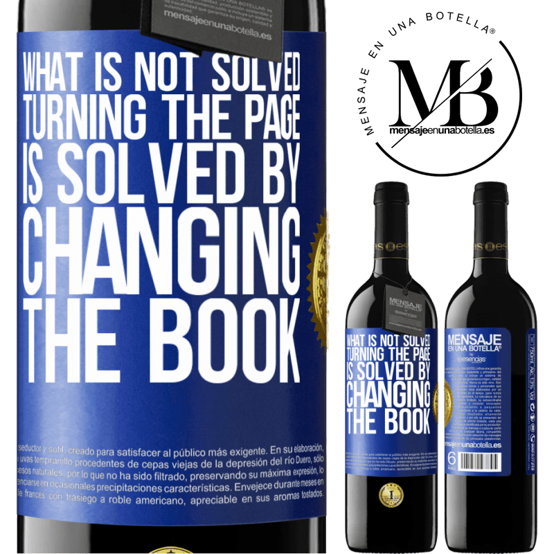 24,95 € Free Shipping | Red Wine RED Edition Crianza 6 Months What is not solved turning the page, is solved by changing the book Blue Label. Customizable label Aging in oak barrels 6 Months Harvest 2018 Tempranillo