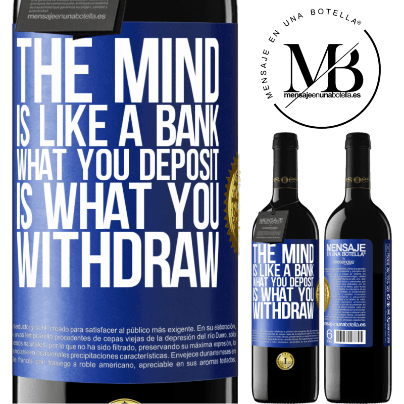 24,95 € Free Shipping | Red Wine RED Edition Crianza 6 Months The mind is like a bank. What you deposit is what you withdraw Blue Label. Customizable label Aging in oak barrels 6 Months Harvest 2018 Tempranillo