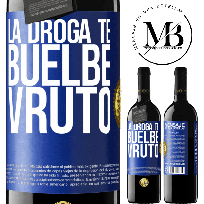 24,95 € Free Shipping | Red Wine RED Edition Crianza 6 Months La droga te buelbe vruto Blue Label. Customizable label Aging in oak barrels 6 Months Harvest 2018 Tempranillo