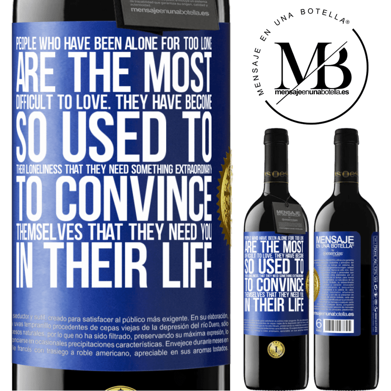 24,95 € Free Shipping | Red Wine RED Edition Crianza 6 Months People who have been alone for too long, are the most difficult to love. They have become so used to their loneliness that Blue Label. Customizable label Aging in oak barrels 6 Months Harvest 2018 Tempranillo