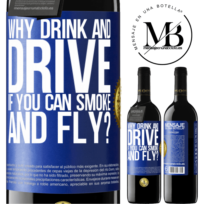 24,95 € Free Shipping | Red Wine RED Edition Crianza 6 Months why drink and drive if you can smoke and fly? Blue Label. Customizable label Aging in oak barrels 6 Months Harvest 2018 Tempranillo