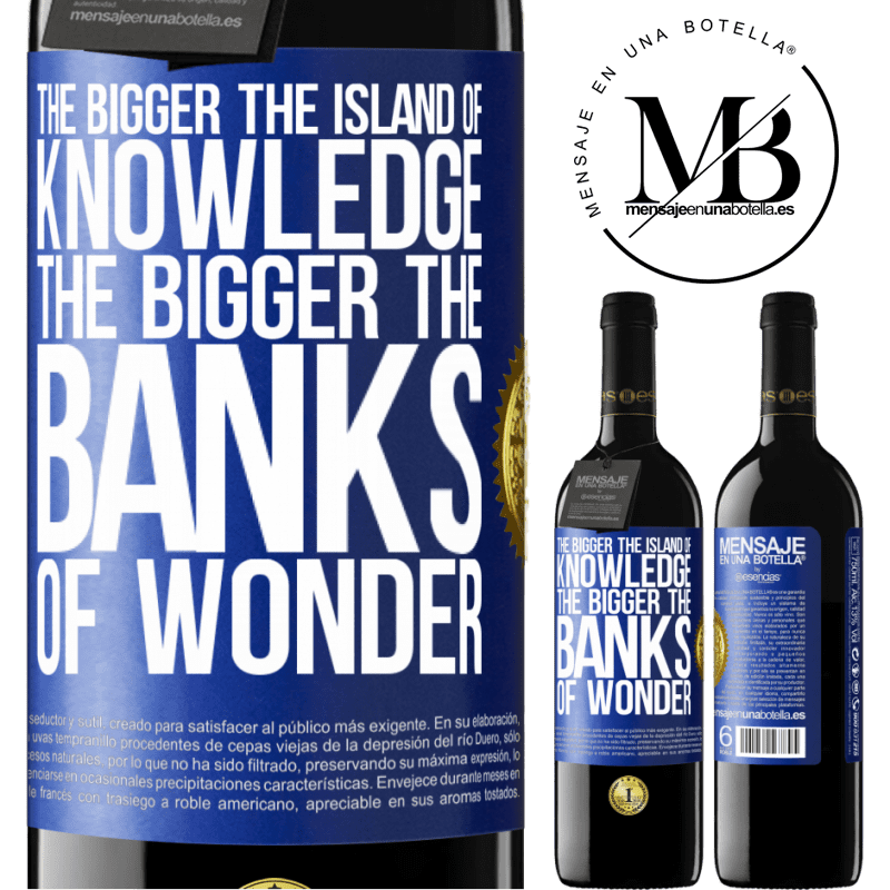 24,95 € Free Shipping | Red Wine RED Edition Crianza 6 Months The bigger the island of knowledge, the bigger the banks of wonder Blue Label. Customizable label Aging in oak barrels 6 Months Harvest 2018 Tempranillo