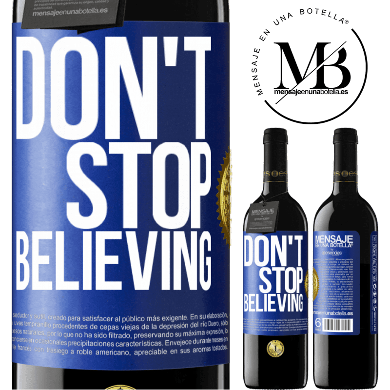 24,95 € Free Shipping | Red Wine RED Edition Crianza 6 Months Don't stop believing Blue Label. Customizable label Aging in oak barrels 6 Months Harvest 2018 Tempranillo