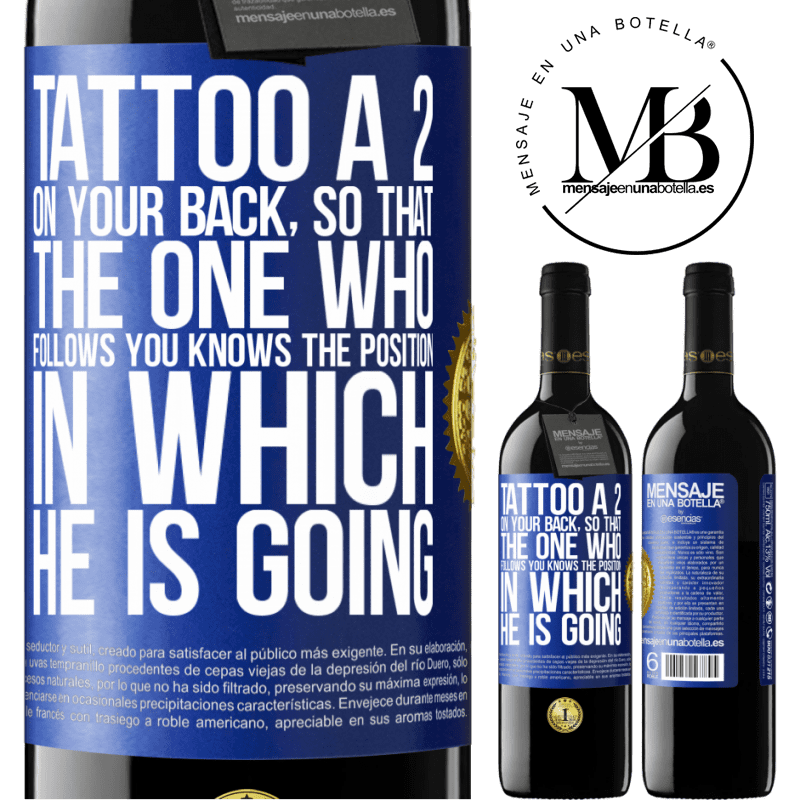 24,95 € Free Shipping | Red Wine RED Edition Crianza 6 Months Tattoo a 2 on your back, so that the one who follows you knows the position in which he is going Blue Label. Customizable label Aging in oak barrels 6 Months Harvest 2018 Tempranillo