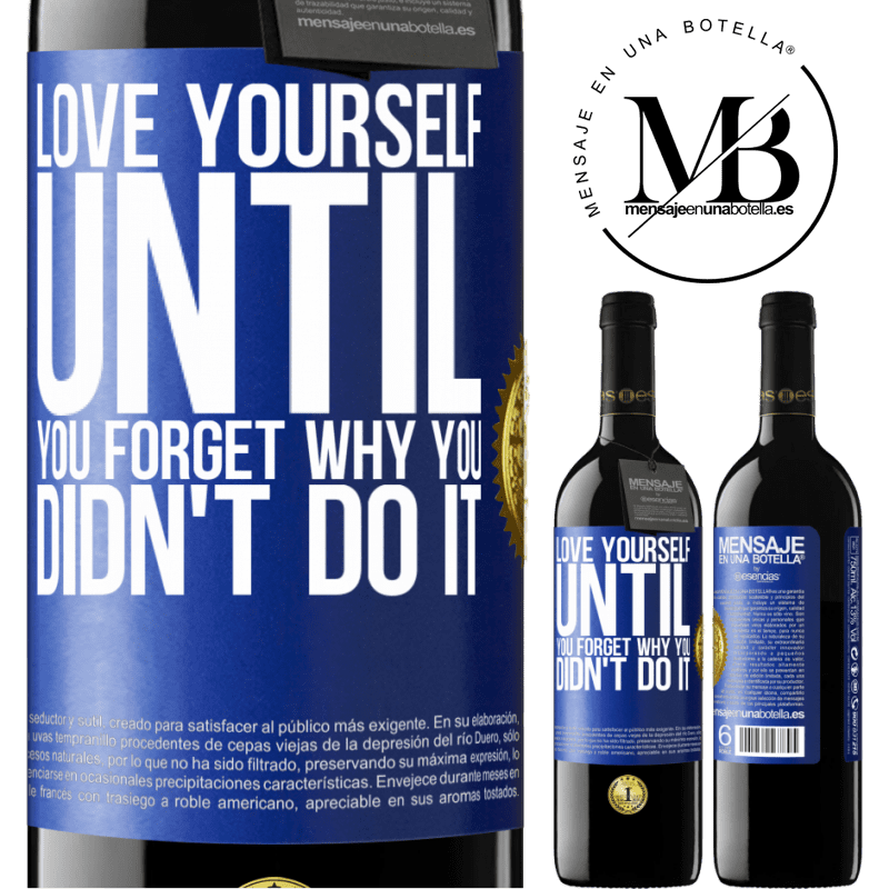 24,95 € Free Shipping | Red Wine RED Edition Crianza 6 Months Love yourself, until you forget why you didn't do it Blue Label. Customizable label Aging in oak barrels 6 Months Harvest 2018 Tempranillo