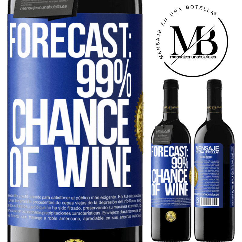 24,95 € Free Shipping   Red Wine RED Edition Crianza 6 Months Forecast: 99% chance of wine Blue Label. Customizable label Aging in oak barrels 6 Months Harvest 2018 Tempranillo